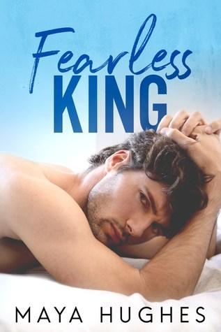 Fearless King by Maya Hughes
