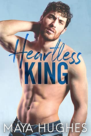 Heartless King by Maya Hughes