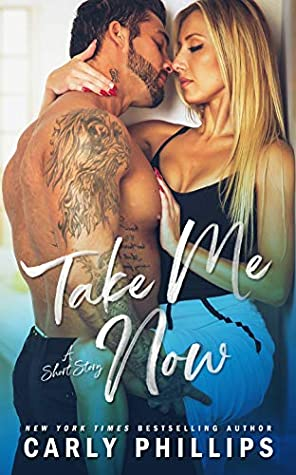Take Me Now by Carly Phillips