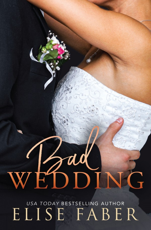 Bad Wedding by Elise Faber
