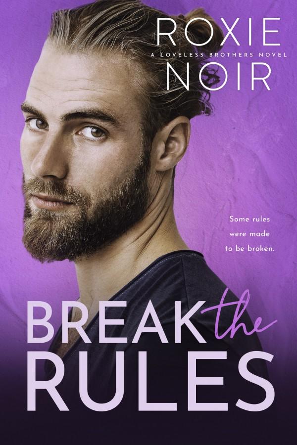 Break the Rules by Roxie Noir
