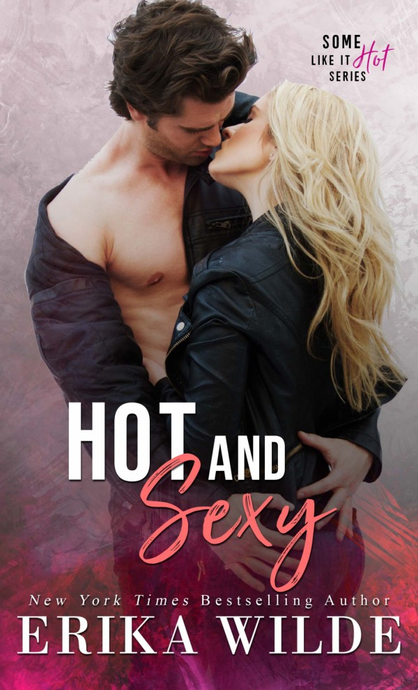 Hot and Sexy by Erika Wilde