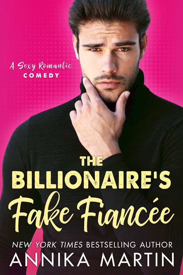The Billionaire's Fake Fiancée by Annika Martin