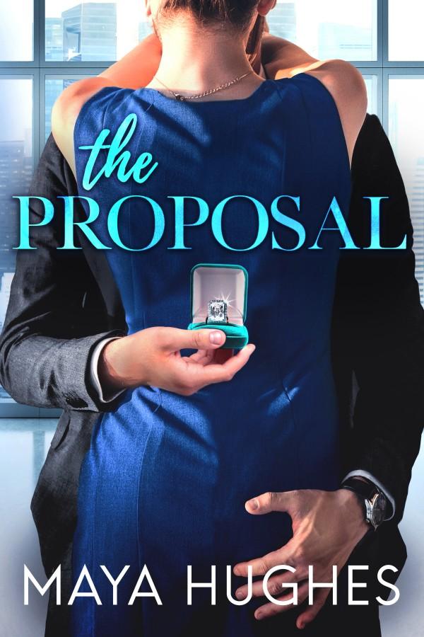 The Proposal by Maya Hughes