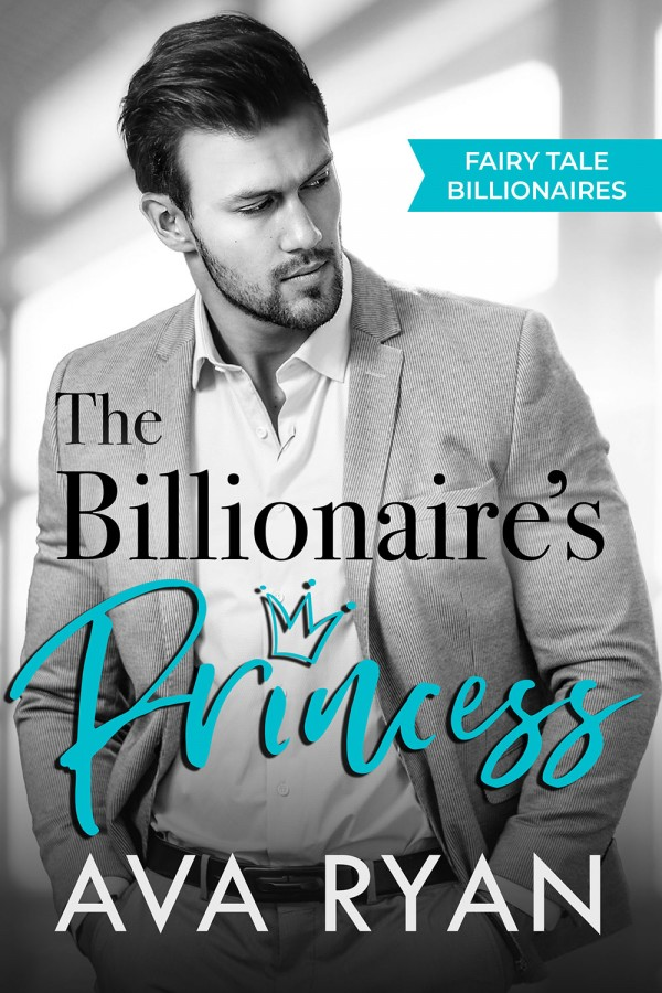 The Billionaire's Princess by Ava Ryan
