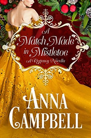 A Match Made in Mistletoe by Anna Campbell