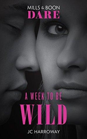 A Week to be Wild by JC Harroway