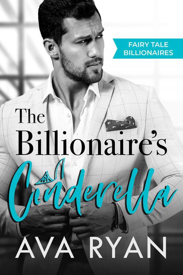 The Billionaire's Cinderella by Ava Ryan