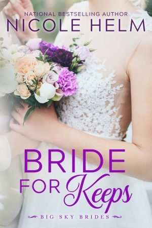 Bride for Keeps by Nicole Helm