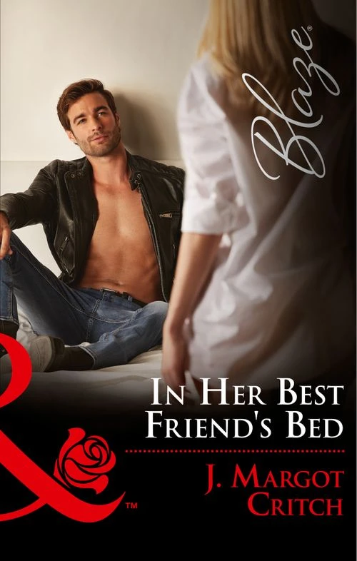 In Her Best Friend's Bed by J. Margot Critch