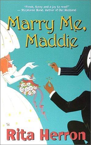 Marry Me, Maddie by Rita Herron