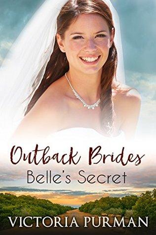 Outback Brides: Belle's Secret by Victoria Purman