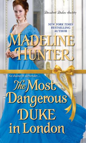 The Most Dangerous Duke in London by Madeline Hunter