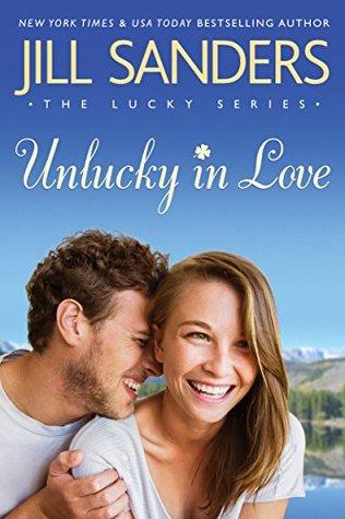 Unlucky in Love by Jill Sanders
