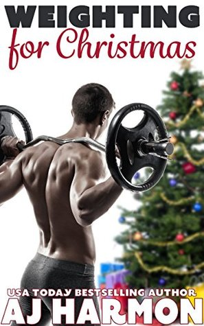 Weighting for Christmas by AJ Harmon