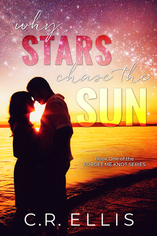Why Stars Chase the Sun by C.R. Ellis
