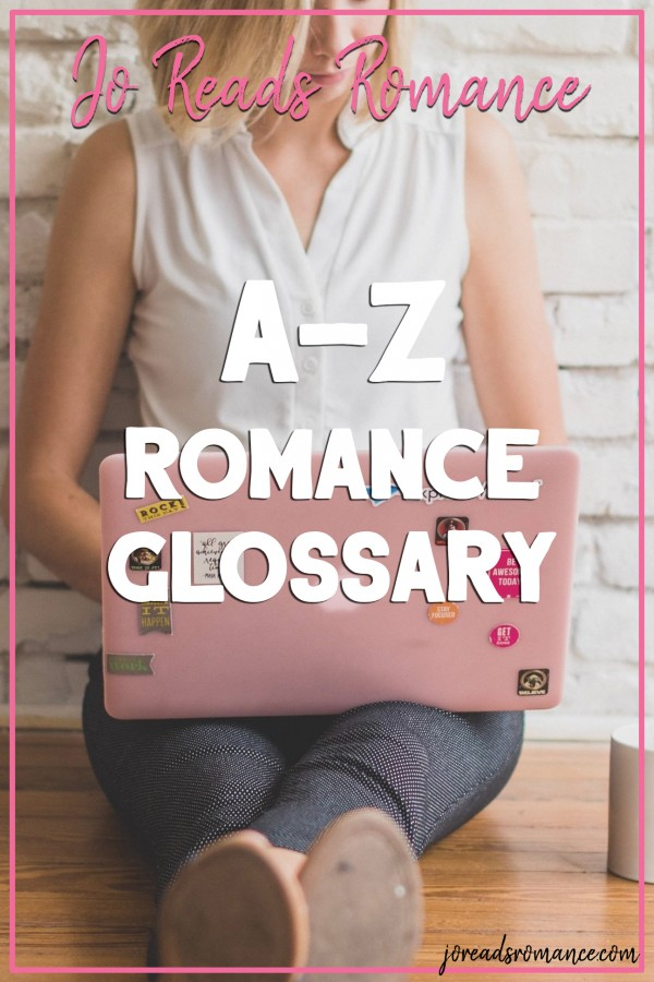 Romance Glossary - An A-Z Guide to the Terminology of Romance Novels
