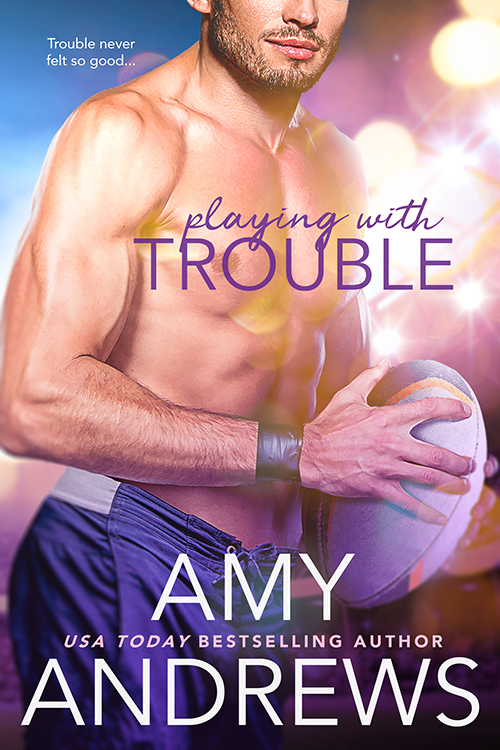 Playing With Trouble by Amy Andrews