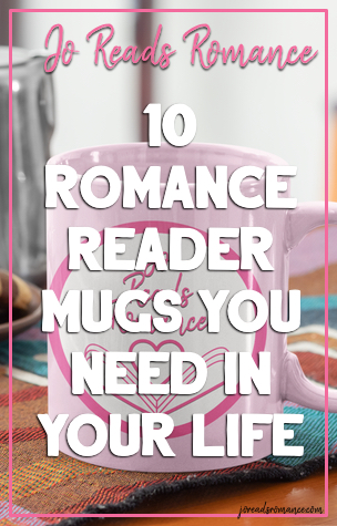 10 Romance Reader Mugs You Need In Your Life