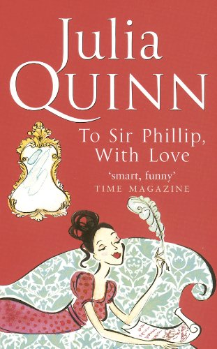 To Sir Philip, With Love by Julia Quinn