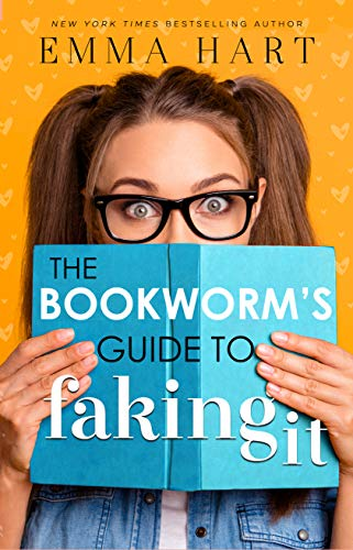 Bookworm's Guide to Faking It by Emma Hart