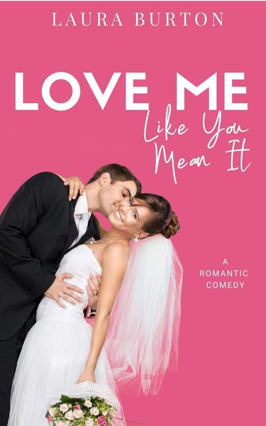 Love Me Like You Mean It by Laura Burton