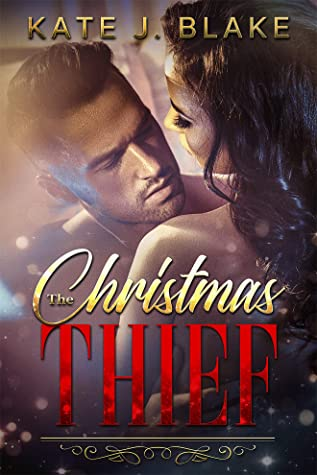 The Christmas Thief by Kate J Blake