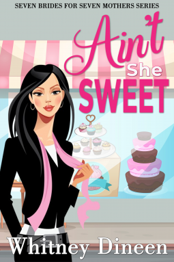 Aint She Sweet by Whitney Dineen