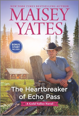 The Heartbreaker of Echo Pass by Maisey Yates