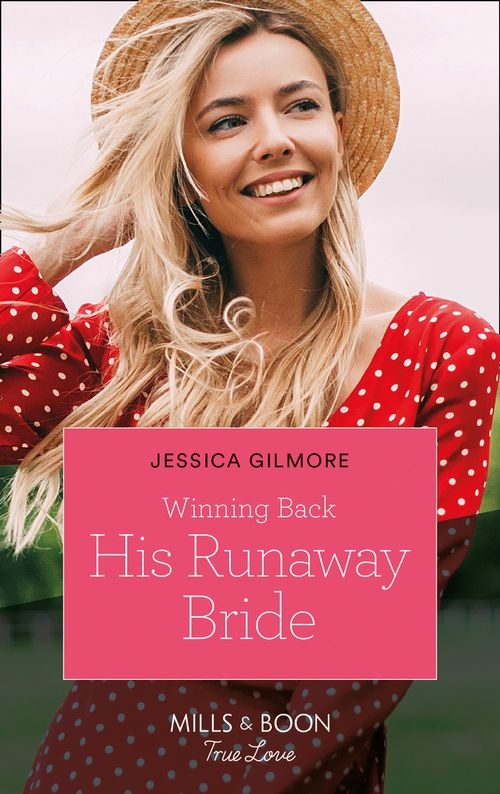 Winning Back His Runaway Bride by Jessica Gilmore
