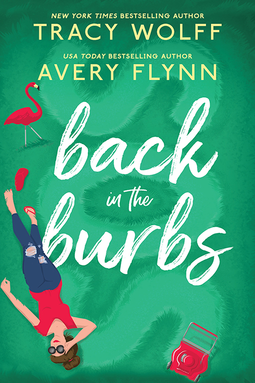 Picture of the book cover of Back in the Burbs by Avery Flynn and Tracy Wolff