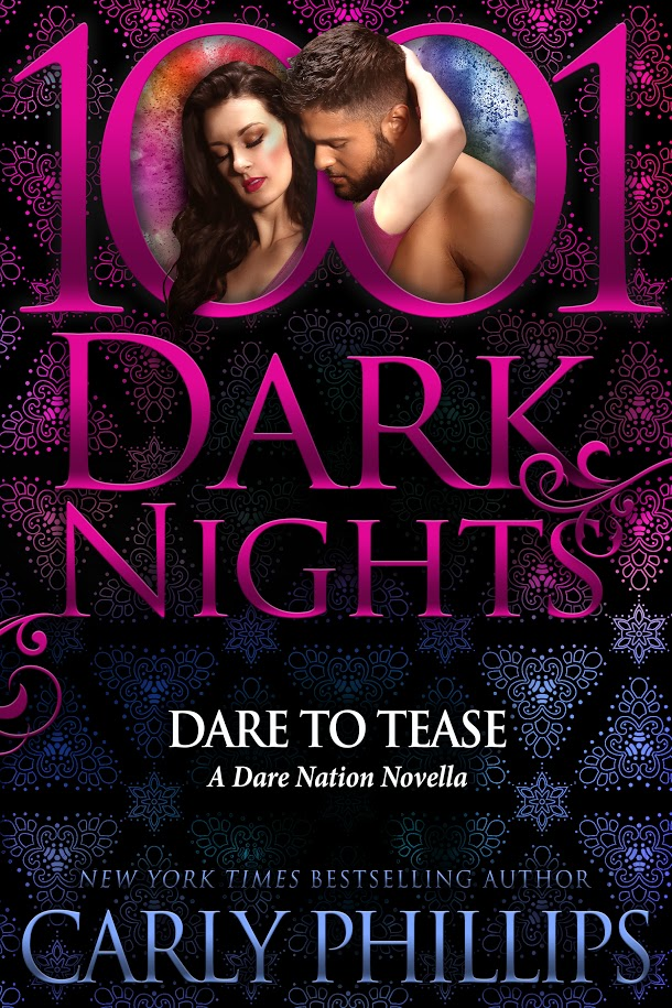 Cover of Dare to Tease by Carly Phillips
