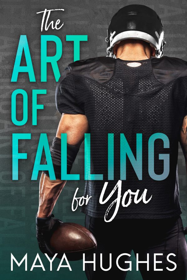 The Art of Falling for You by Maya Hughes