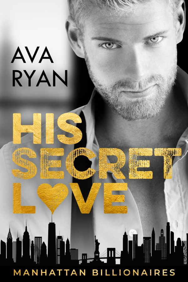 Cover of the Book His Secret Love Ava Ryan Manhattan Billionaires