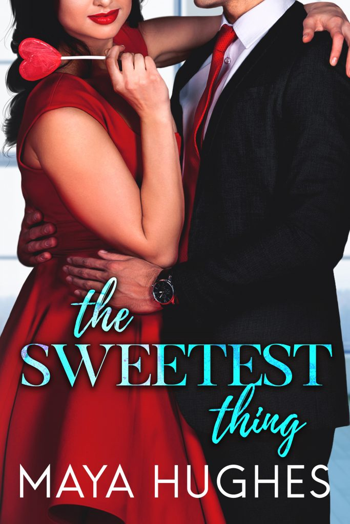 The Sweetest Thing Maya Hughes Book Cover