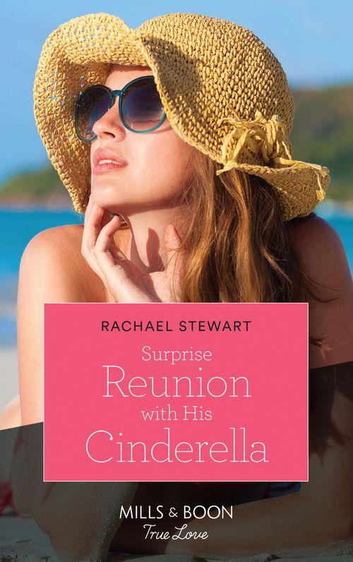 Surprise Reunion with His Cinderella Rachael Stewart Mills & Boon Harlequin True Love
