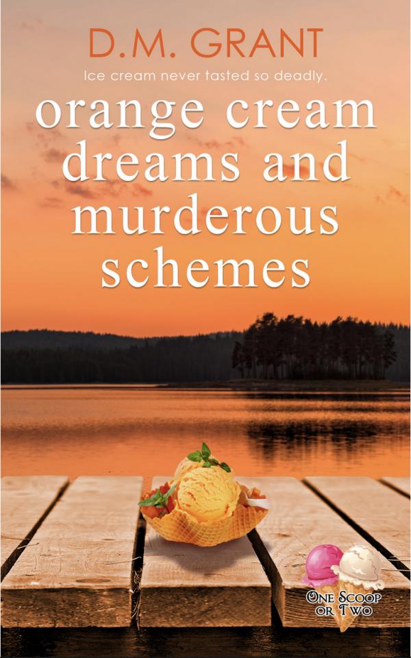 Orange Cream Dreams and Murderous Scheme DM Grant Cover