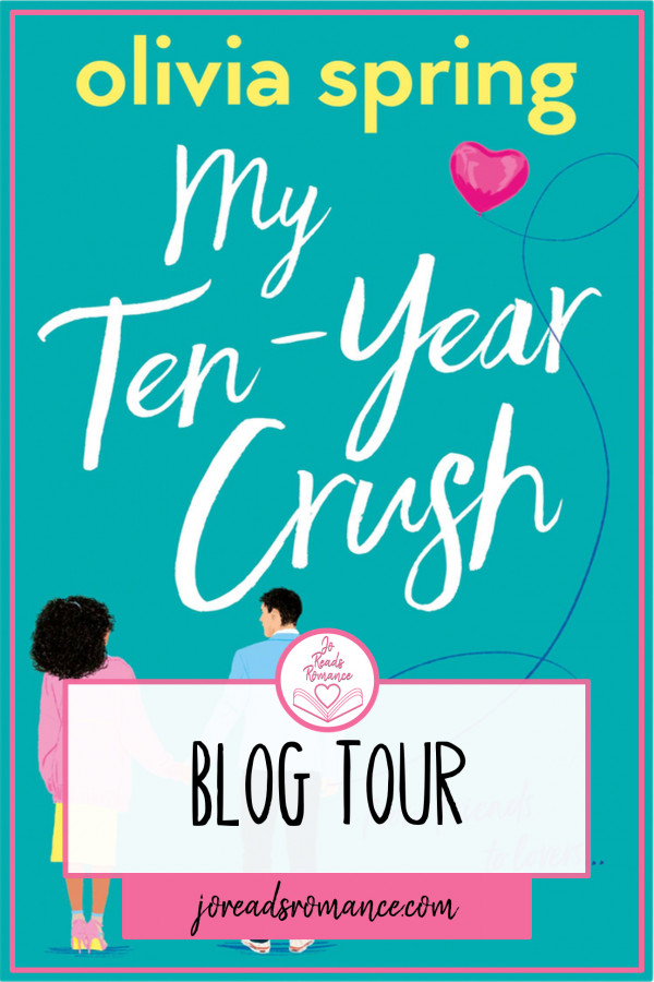 My Ten Year Crush by Olivia Spring Cover with Blog Tour